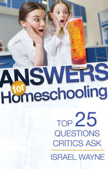 Answers for Homeschooling, Israel Wayne