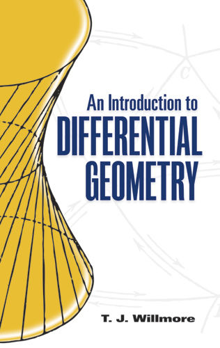 An Introduction to Differential Geometry, T.J.Willmore
