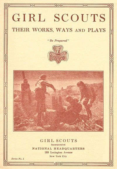 Girl Scouts / Their Works, Ways and Plays,