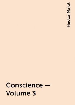 Conscience — Volume 3, Hector Malot