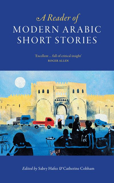A Reader of Modern Arabic Short Stories, Catherine Cobham, Sabry Hafez