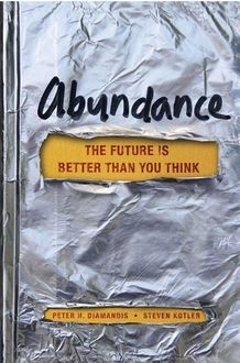 Abundance: The Future Is Better Than You Think, Peter H.Diamandis