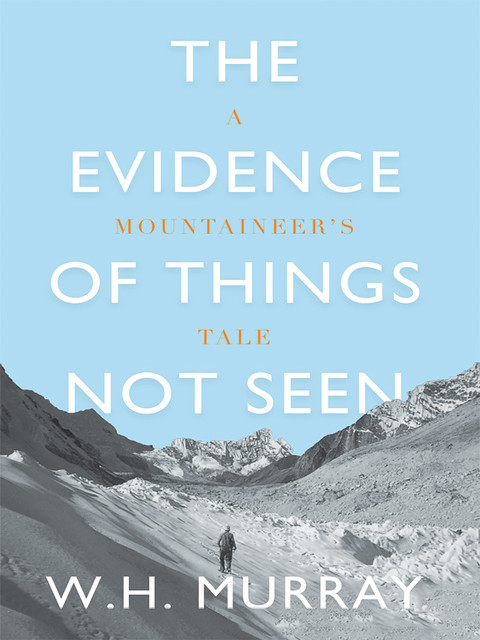 The Evidence of Things Not Seen, W.H. Murray