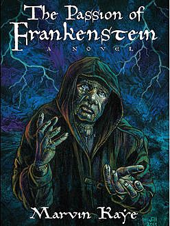 The Passion of Frankenstein, Marvin Kaye