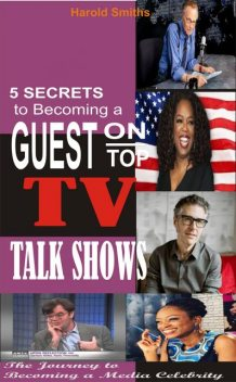 5 Secrets To Becoming A Guest On Top TV Talk Shows, Harold Smiths