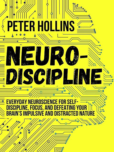 Neuro-Discipline, Peter Hollins