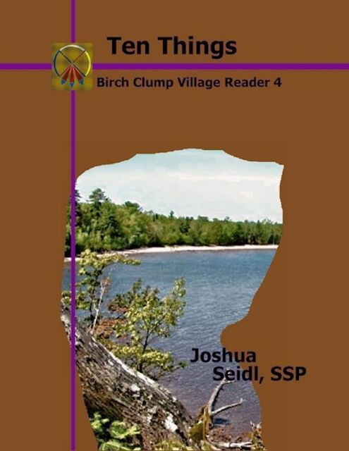 Ten Things: Birch Clump Village Reader 4, Joshua Seidl SSP