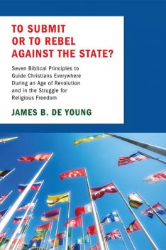 To Submit or to Rebel against the State, James Young
