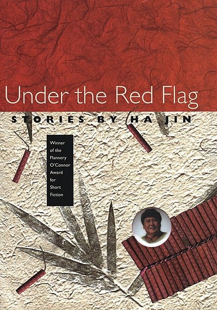 Under the Red Flag, Ha Jin