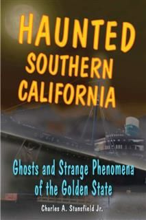 Haunted Southern California, Charles A. Stansfield