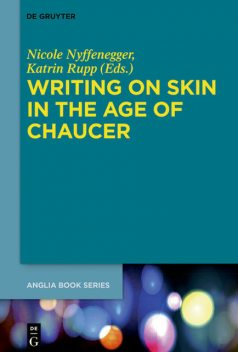 Writing on Skin in the Age of Chaucer, Katrin Rupp, Nicole Nyffenegger