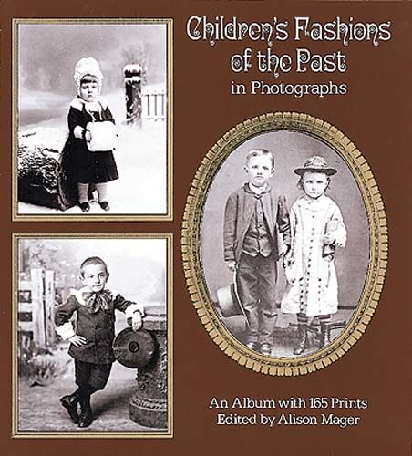 Children's Fashions of the Past in Photographs, Alison Mager