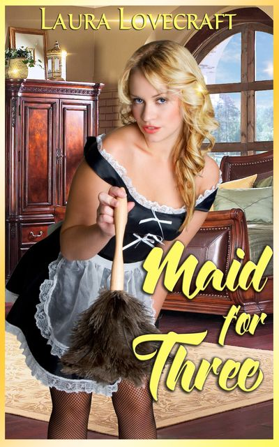 Maid For Three, Laura Lovecraft