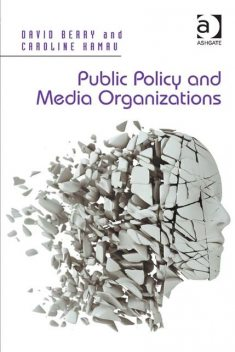 Public Policy and Media Organizations, David Berry, Caroline Kamau