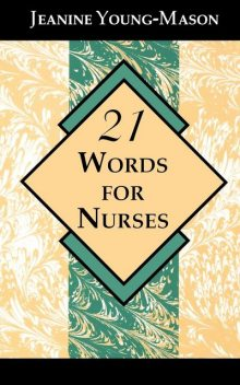 21 Words for Nurses, Jeanine Young-Mason