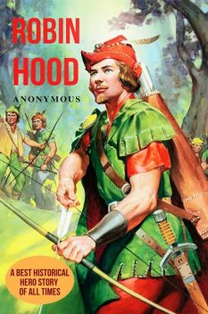 Robin Hood; / Being a Complete History of All the Notable and Merry / Exploits Performed by Him and His Men on Many Occasions,