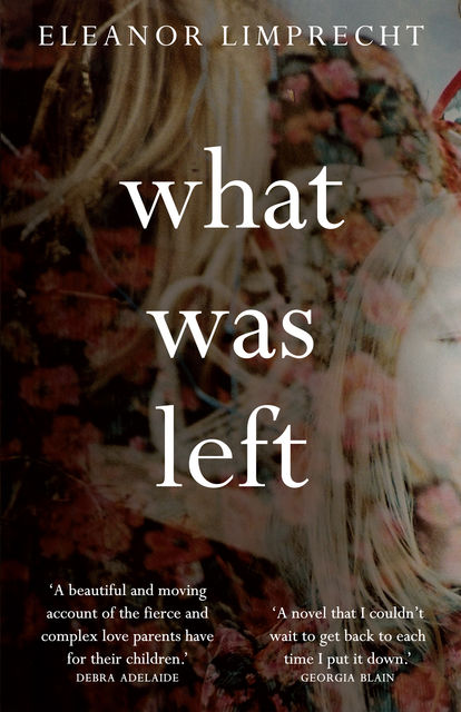 What Was Left, Eleanor Limprecht