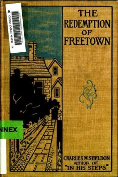 The Redemption of Freetown, Charles M.Sheldon