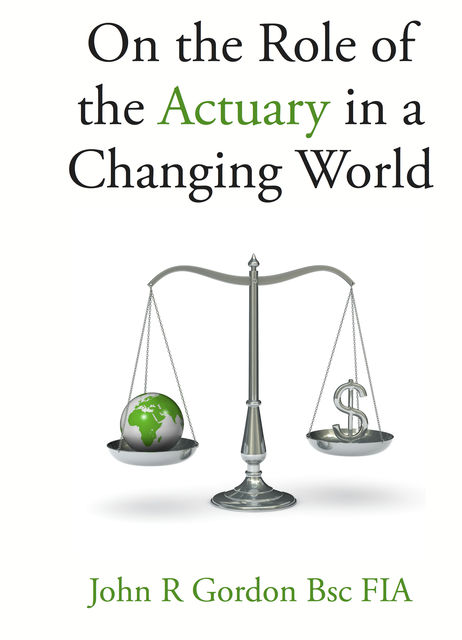 On the Role of the Actuary, Ray Blyth