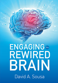 Engaging the Rewired Brain, David A.Sousa