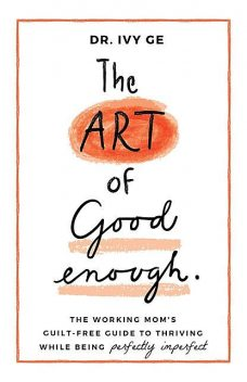 The Art of Good Enough, Ivy Ge