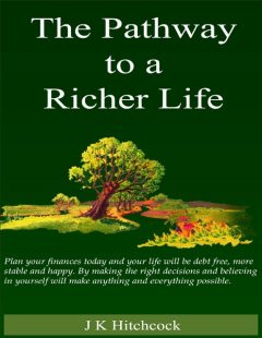 The Pathway to a Richer Life, J.K.Hitchcock