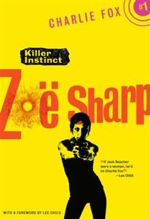 Killer Instinct, Zoe Sharp