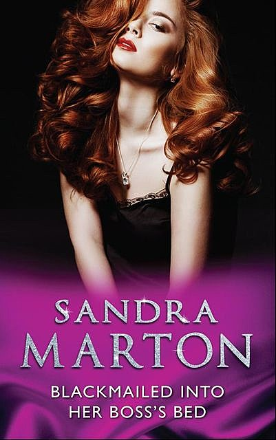 Blackmailed Into Her Boss's Bed, Sandra Marton