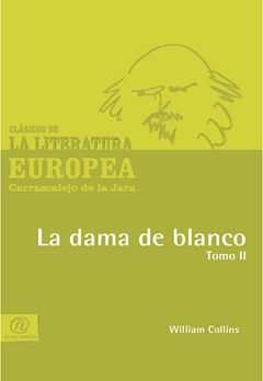 La dama de blanco Tomo II, William Collins