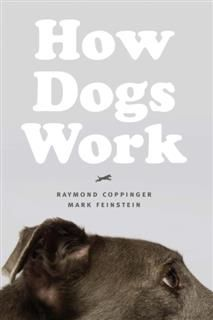How Dogs Work, Raymond Coppinger
