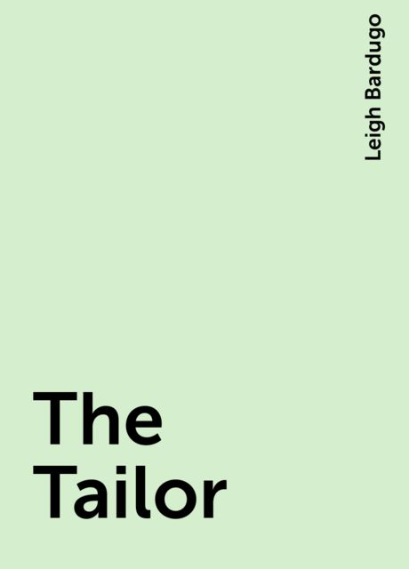 The Tailor, Leigh Bardugo