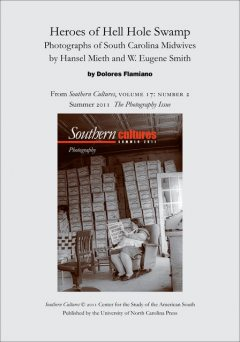 Heroes of Hell Hole Swamp: Photographs of South Carolina Midwives by Hansel Mieth and W. Eugene Smith, Dolores Flamiano