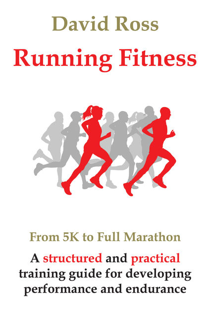 Running Fitness – From 5K to Full Marathon, David Ross