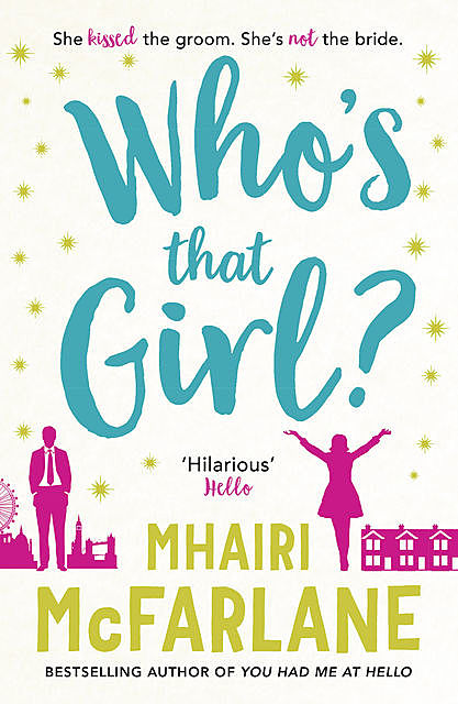 Who's That Girl, Mhairi McFarlane