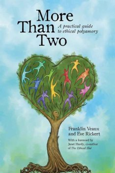 More Than Two: A practical guide to ethical polyamory, Franklin Veaux