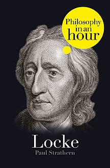 Locke: Philosophy in an Hour, Paul Strathern