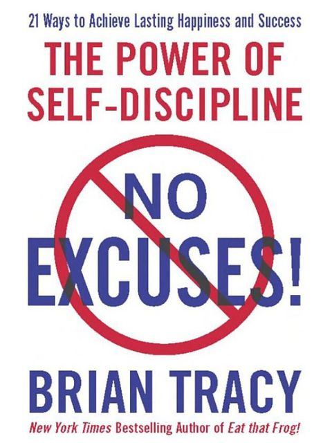 No Excuses!: The Power of Self-Discipline, Brian Tracy