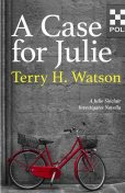 A Case for Julie, Terry H. Watson