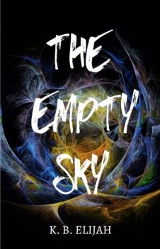 The Empty Sky, K.B. Elijah