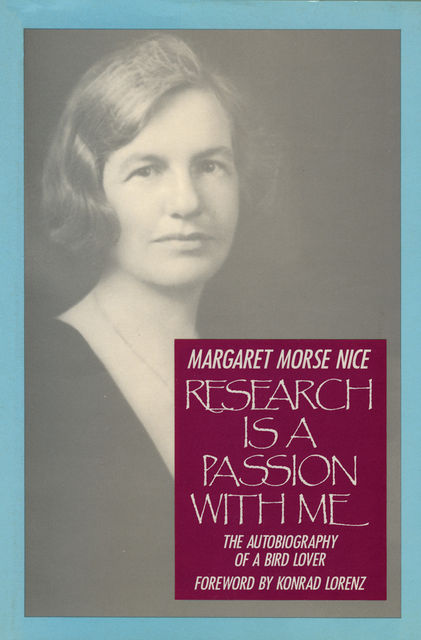 Research Is a Passion With Me, Margaret Morse Nice
