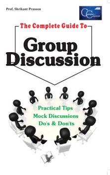 The Complete Guide to Group Discussion, Shrikant Prasoon