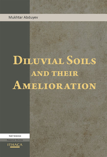 Diluvial Soils and Their Amelioration, Mukhtar Abduyev