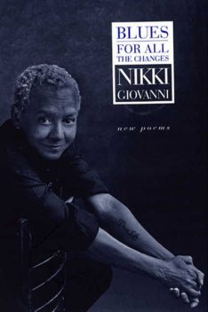 Blues: For All the Changes, Nikki Giovanni