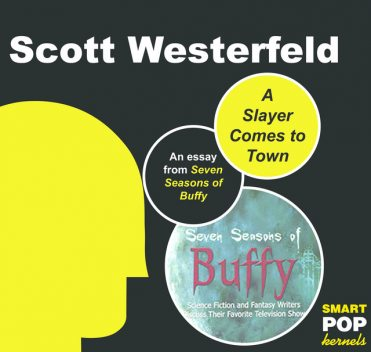 A Slayer Comes to Town, Scott Westerfeld