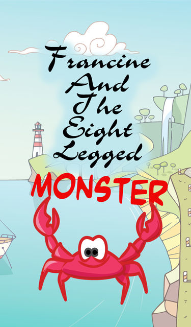Francine and the Eight-Legged Monster, Speedy Publishing