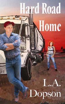 Hard Road Home, L.A. Dopson