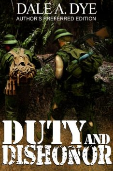 Duty and Dishonor, Dale Dye
