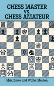 Chess Master vs. Chess Amateur, Max Euwe, Walter Meiden
