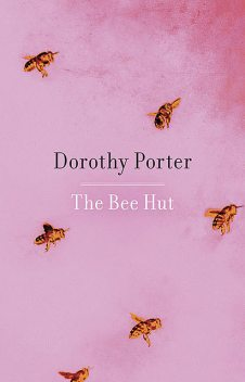 The Bee Hut, Dorothy Porter