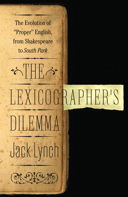 The Lexicographer's Dilemma, Jack Lynch